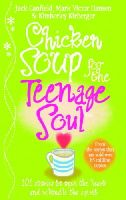 Canfield, Jack - Chicken Soup for the Teenage Soul: Stories of Life, Love and Learning - 9780091826406 - KAK0003185