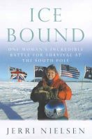Nielsen, Jerri - Ice Bound: One Woman's Incredible Battle for Survival at the South Pole - 9780091856236 - KRF0004812