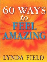 Lynda Field - 60 Ways To Feel Amazing - 9780091857288 - V9780091857288