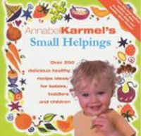 Annabel Karmel - Annabel Karmel's Small Helpings - 9780091863739 - V9780091863739