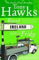 Hawks, Tony - Round Ireland with a Fridge - 9780091867775 - KSS0007522