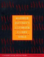 Jaffrey, Madhur - Madhur Jaffrey's Ultimate Curry Bible: India, Singapore, Malaysia, Indonesia, Thailand, South Africa, Kenya, Great Britain, Trinidad, Guyana, Japan, U - 9780091874155 - 9780091874155