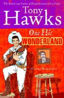Hawks, Tony - One Hit Wonderland - 9780091882105 - KEX0248375