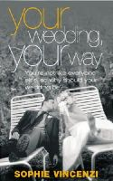 Sophie Vincenzi - Your Wedding Your Way - 9780091883959 - KLN0018628