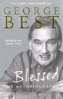 Best, George - Blessed: The Autobiography - 9780091884703 - KEX0301646