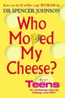 Johnson, Spencer - Who Moved My Cheese? For Teens - 9780091894504 - V9780091894504