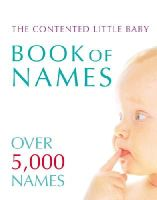 Delaforce, Gillian - The Contented Little Baby Book of Names - 9780091894771 - KOC0007286