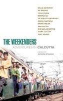 O'Hagan, Andrew - The Weekenders: Adventures in Calcutta - 9780091895785 - KRF0015097