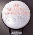 Willcock, Amy - Amy Willcock's Aga Know-how - 9780091895839 - V9780091895839