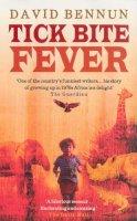 David Bennun - Tick Bite Fever - 9780091897437 - KNW0007019