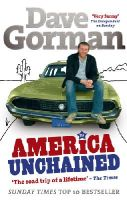 Gorman, Dave - America Unchained: The Roadtrip of a Lifetime - 9780091899370 - V9780091899370