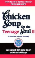 Canfield, Jack, Kirberger, Kimberley, Hansen, Mark Victor - Chicken Soup for the Teenage Soul II: 101 More Stories of Life, Love and Learning. [Compiled By] Jack Canfield, Mark Victor Hansen, Kimberly Kirberger - 9780091900229 - KAK0002893