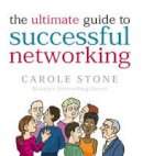 Stone, Carole - The Ultimate Guide to Successful Networking - 9780091900250 - V9780091900250
