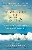 Alexander McCall Smith, Joanne Harris, Julie Myerson, Ruth Rendell, Gervase Phinn - Journey to the Sea - 9780091900694 - KSS0002869