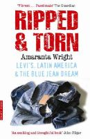 Wright, Amaranta - Ripped And Torn: Levi's, Latin America and the Blue Jean Dream - 9780091900847 - KNW0009776