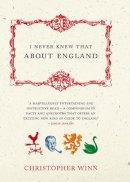 Winn, Christopher - I Never Knew That About England - 9780091902070 - V9780091902070