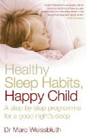 Weissbluth, Dr Marc - Healthy Sleep Habits, Happy Child - 9780091902551 - V9780091902551
