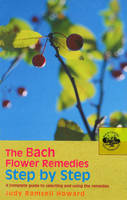 Howard, Judy - The Bach Flower Remedies Step by Step - 9780091906535 - V9780091906535