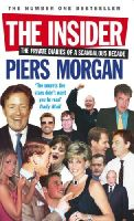 Morgan, Piers - The Insider: The Private Diaries of a Scandalous Decade - 9780091908492 - KEX0237676