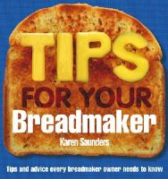 Saunders, Karen - Tips for Your Breadmaker - 9780091909123 - V9780091909123
