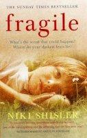 Shisler, Niki - Fragile: What's the worst that could happen? Where do your darkest fears lie? - 9780091910006 - KRF0016317
