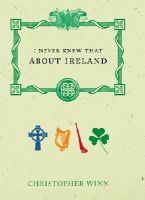 Winn, Christopher - I NEVER KNEW THAT ABOUT IRELAND - 9780091910259 - KTG0002614