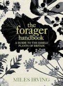 Irving, Miles - The Forager Handbook - 9780091913632 - V9780091913632