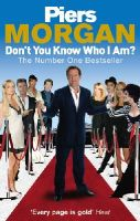 Morgan, Piers - Don't You Know Who I Am? - 9780091913922 - KRS0019887