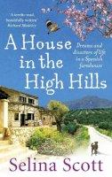 Scott, Selina - House in the High Hills - 9780091914479 - V9780091914479