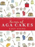 Young, Lucy - The Secrets of Aga Cakes - 9780091922412 - V9780091922412