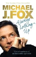 Michael J. Fox - [Always Looking Up: The Adventures of an Incurable Optimist][Fox, Michael J.][Paperback] - 9780091922672 - V9780091922672