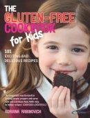 Rabinovich, Adriana - The Gluten-free Cookbook for Kids - 9780091923891 - V9780091923891