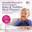 Karmel, Annabel - Annabel Karmel's New Complete Baby and Toddler Meal Planner - 9780091924850 - V9780091924850