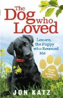 Katz, Jon - The Dog Who Loved - 9780091932275 - KOC0022585