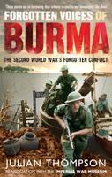 Gen. Julian Thompson - Forgotten Voices of Burma: The Second World War's Forgotten Conflict - 9780091932374 - V9780091932374
