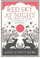 Struthers, Jane - Red Sky at Night: The Book of Lost Countryside Wisdom - 9780091932442 - V9780091932442