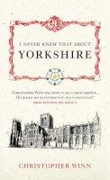 Winn, Christopher - I Never Knew That About Yorkshire - 9780091933135 - V9780091933135
