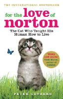 Peter Gethers - For the Love of Norton: The Cat Who Taught His Human How to Live. Peter Gethers - 9780091933319 - V9780091933319