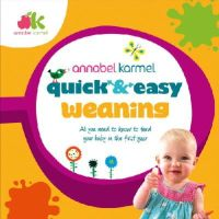 Karmel, Annabel - Quick and Easy Weaning - 9780091940287 - 9780091940287