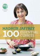 Madhur Jaffrey - 100 Essential Curries. Madhur Jaffrey (My Kitchen) - 9780091940522 - V9780091940522