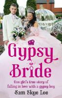 Lee, Sam Skye - Gypsy Bride: One girl's true story of falling in love with a gypsy boy - 9780091944896 - KRC0000178