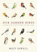 Sewell, Matt - Our Garden Birds - 9780091945008 - V9780091945008