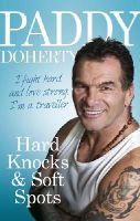Doherty, Paddy - Hard Knocks & Soft Spots - 9780091948436 - 9780091948436