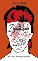 Goddard, Simon - Ziggyology: A Brief History of Ziggy Stardust - 9780091948894 - V9780091948894