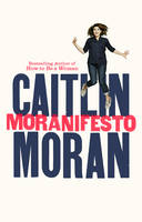 Moran, Caitlin - Moranifesto - 9780091949044 - V9780091949044