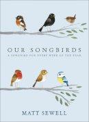 Sewell, Matt - Our Song Birds - 9780091951603 - V9780091951603