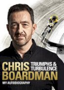 Boardman, Chris - Triumphs and Turbulence: My Autobiography - 9780091951757 - KI20003330