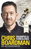 Boardman MBE, Chris - Triumphs and Turbulence: My Autobiography - 9780091951764 - V9780091951764