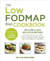 Shepherd, Dr. Sue - The Low-FODMAP Diet Cookbook: 150 simple and delicious recipes to relieve symptoms of IBS, Crohn's disease, coeliac disease and other digestive disorders - 9780091955342 - 9780091955342