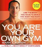 Lauren, Mark - You are Your Own Gym: The Bible of Bodyweight Exercises - 9780091955427 - V9780091955427